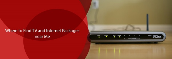 Where to Find TV and Internet Packages near Me